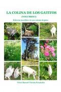 LA COLINA DE LOS GATITOS: (VOLUMEN I ) Historias increíbles de una colonia de gatos