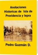Anotaciones Historicas de Isla de Providencia y Lepra
