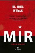 El tres letras: historia y contexto del Movimiento de Izquierda Revolucionaria (MIR)