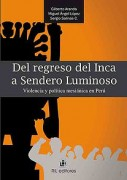 Del regreso del inca a Sendero Luminoso. Violencia y política mesiánica en Perú