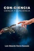 CON-CIENCIA. Ciencia y Conciencia