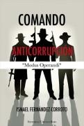 Comando Anticorrupción - Modus Operandi