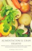 ALIMENTACIÓN, EL GRAN DESAFÍO