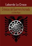 Cronicas del Guerrero Increado y la Orden Negra