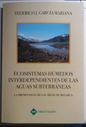 ECOSISTEMAS HUMEDOS INTERDEPENDIENTES DE LAS AGUAS SUBTERRÁNEAS. LA IMPORTANCIA DE LAS ÁREAS DE RECARGA