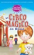 El circo mágico de David: Una historia que realza los valores de la aceptación y la amistad.