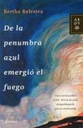 DE LA PENUMBRA AZUL EMERGIÓ EL FUEGO