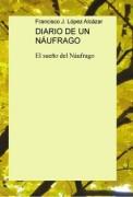 DIARIO DE UN NÁUFRAGO El sueño del náufrago