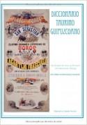 Diccionario Taurino Guipuzcuano (De la plaza de toros de Arrasate al torero-pintor Zuloaga)