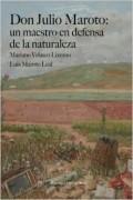 DON JULIO MAROTO: UN MAESTRO EN DEFENSA DE LA NATURALEZA