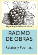 RACIMO DE OBRAS. Relatos y Poemas...