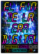 El Fin De La Era Digital – La Humanidad A Punto De Ser Sorprendida