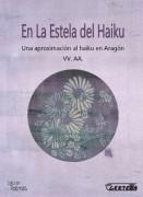 EN LA ESTELA DEL HAIKU. Una aproximación al haiku en Aragón