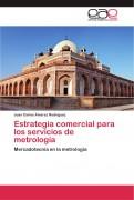 ESTRATEGIA COMERCIAL PARA LOS SERVICIOS DE METROLOGÍA