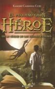 El Pequeño Gran Héroe - En la ciudad de los héroes eternos