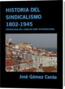 HISTORIA DEL SINDICALISMO INTERNACIONAL 1802-1945