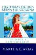 Historias de una Reina sin Corona - Eventos y Sentimientos