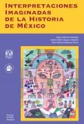 Interpretaciones imaginadas de la Historia de México