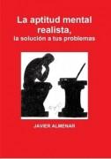 La aptitud mental realista, la solución a tus problemas