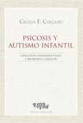 Psicosis y Autismo Infantil (Conceptos fundamentales y problemas clínicos)