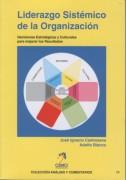 Liderazgo Sistémico de la Organización. Decisiones Estratégicas y Culturales para mejorar los resultados.
