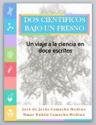 DOS CIENTÍFICOS BAJO UN FRESNO: Un viaje a la ciencia en doce escritos