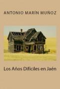Los años difíciles en Jaén