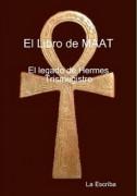 El libro de  Maat- El Legado de Hermes Trismegisto
