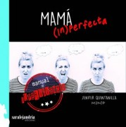Mamá (in)perfecta. Manual de Supervivencia