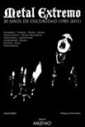 Metal Extremo: 30 Años de Oscuridad (1991-2011)