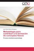 METODOLOGÍA PARA CONTRIBUIR A LA FORMACIÓN DE CONCEPTOS FÍSICOS