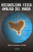 NACIONALISMO VASCO, OMBLIGO DEL MUNDO