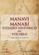 Manavi Manabí Estudio histórico del vocablo
