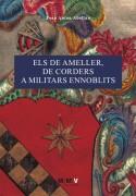 Els de Ameller, de corders a militars ennoblits