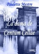La dama de Centum Cellae