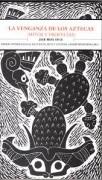 La Venganza de los Aztecas (Mitos y profecías)
