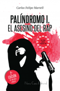 Palíndromo I. El asesino del rap