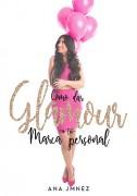 Cómo dar Glamour a tu Marca Personal