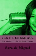 ¿Es el enemigo? La eficacia de comunicarte