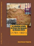 La rebelión criolla de Oruro fue juzgada en Buenos Aires (1781-1801)