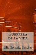 GUERRERA DE LA VIDA