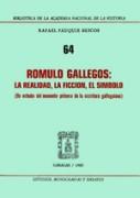 Rómulo Gallegos: la realidad, la ficción, el símbolo
