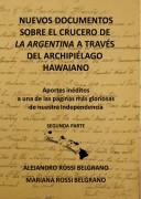 Nuevos Documentos sobre el Crucero de La Argentina a través del Archipiélago Hawaiano