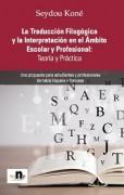 La traducción filogógica y la interpretación en el ambito escolar y profesional: teoría y practica.
