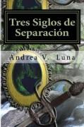 Tres siglos de separación. De joyas y guerreros 1.