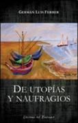DE UTOPIAS Y NAUFRAGIOS